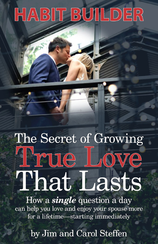 The Secret of Growing True Love That Lasts - Jim and Carol Steffen