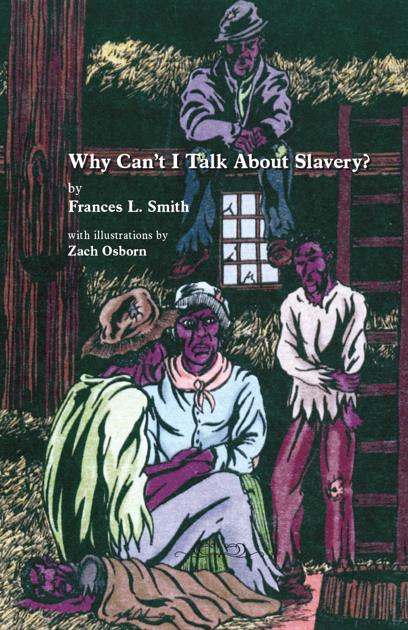 Why Cant I Talk About Slavery - Frances L Smith